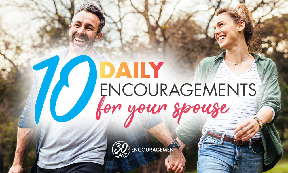 10 Daily Encouragements for Your Spouse